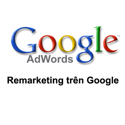 Remarketing trên google